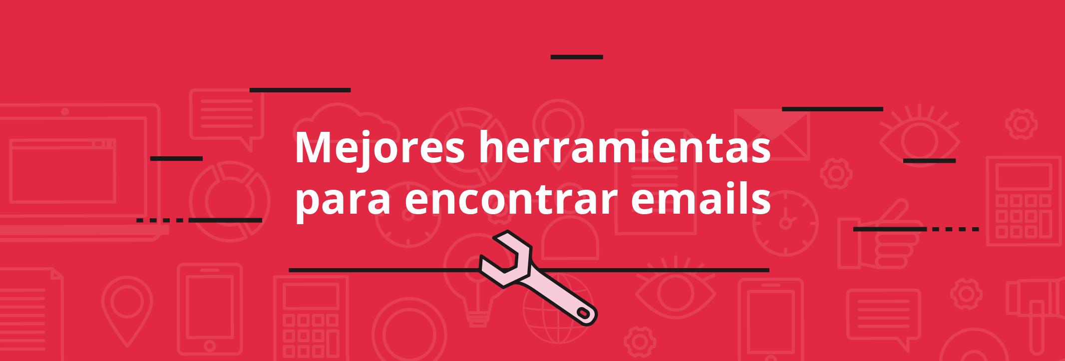 Mejores herramientas para encontrar emails