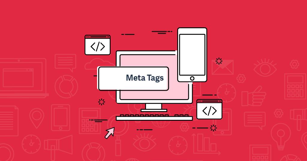 Meta Tags ¿Qué son y como pueden impactar el SEO de tu web en 2020